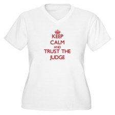 Keep Calm and Trust the Judge Plus Size T-Shirt
