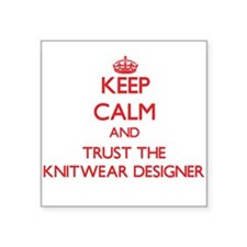 Keep Calm and Trust the Knitwear Designer Sticker