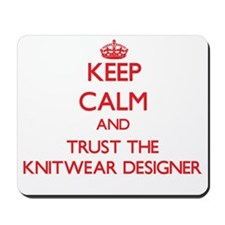 Keep Calm and Trust the Knitwear Designer Mousepad