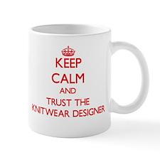 Keep Calm and Trust the Knitwear Designer Mugs