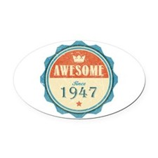 Awesome Since 1947 Oval Car Magnet