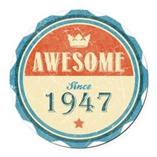 Awesome Since 1947 Round Car Magnet