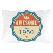 Awesome Since 1950 Pillow Case