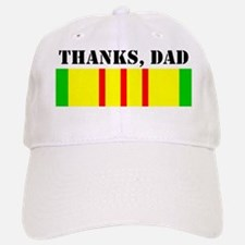 My Dad is a Vietnam Vet;  Thanks, Dad Baseball Baseball Cap