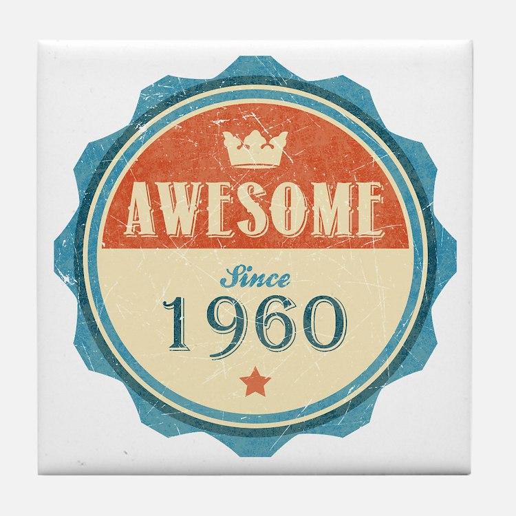 Awesome Since 1960 Tile Coaster
