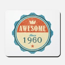 Awesome Since 1960 Mousepad