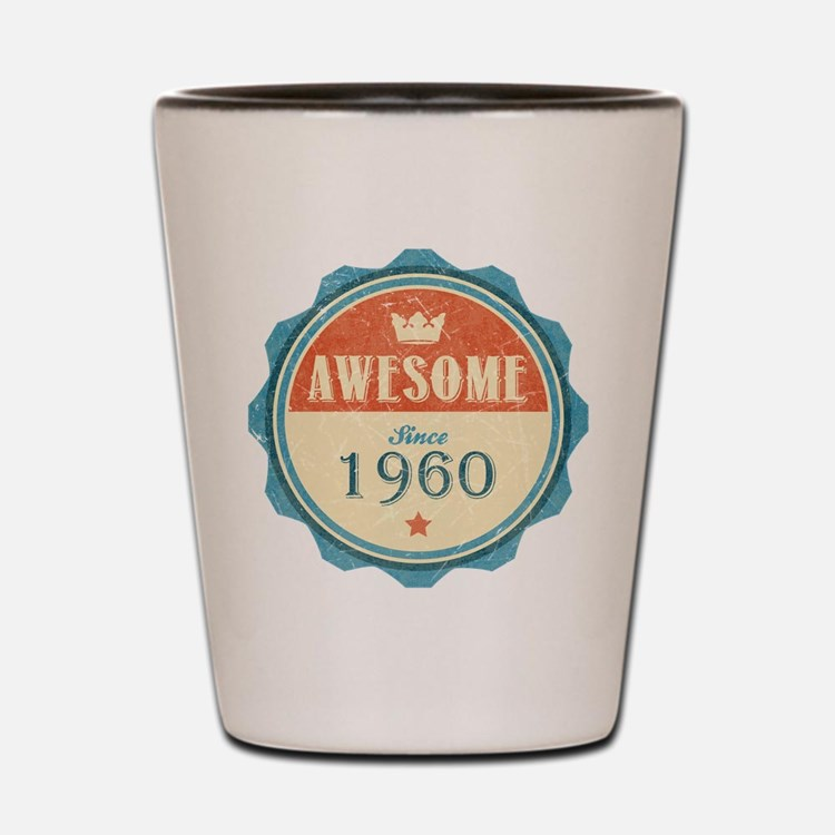 Awesome Since 1960 Shot Glass