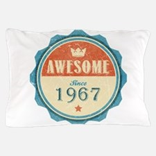 Awesome Since 1967 Pillow Case