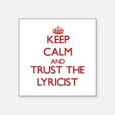 Keep Calm and Trust the Lyricist Sticker