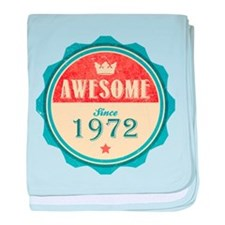 Awesome Since 1972 Infant Blanket