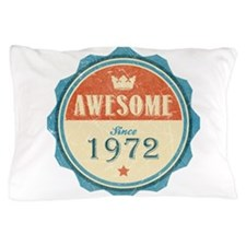 Awesome Since 1972 Pillow Case
