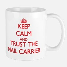 Keep Calm and Trust the Mail Carrier Mugs
