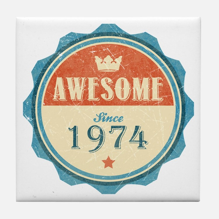 Awesome Since 1974 Tile Coaster
