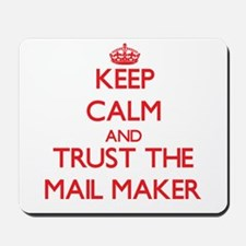 Keep Calm and Trust the Mail Maker Mousepad