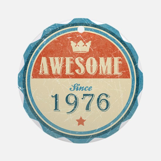 Awesome Since 1976 Round Ornament
