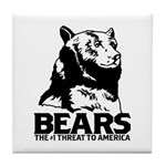 Bears: The #1 Threat to America Tile Coaster