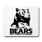 Bears: The #1 Threat to America Mousepad