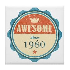 Awesome Since 1980 Tile Coaster