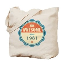Awesome Since 1981 Tote Bag