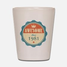 Awesome Since 1981 Shot Glass