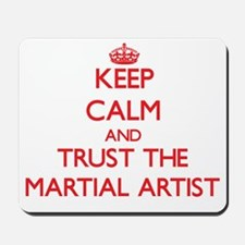 Keep Calm and Trust the Martial Artist Mousepad