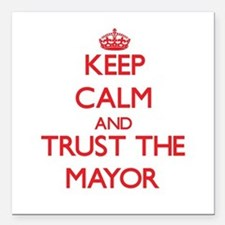 """Keep Calm and Trust the Mayor Square Car Magnet 3"""""""