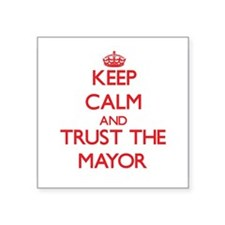 Keep Calm and Trust the Mayor Sticker
