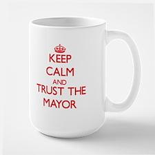 Keep Calm and Trust the Mayor Mugs