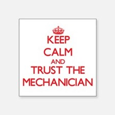 Keep Calm and Trust the Mechanician Sticker