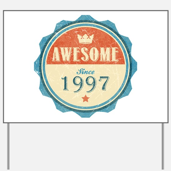Awesome Since 1997 Yard Sign