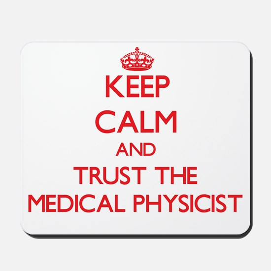 Keep Calm and Trust the Medical Physicist Mousepad