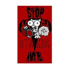 STop Stalking ME! Rectangle Sticker