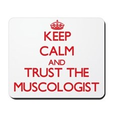 Keep Calm and Trust the Muscologist Mousepad