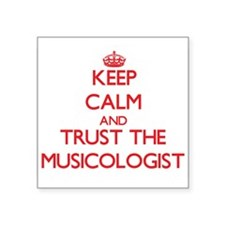 Keep Calm and Trust the Musicologist Sticker