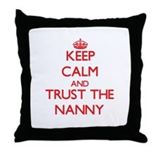 Keep Calm and Trust the Nanny Throw Pillow