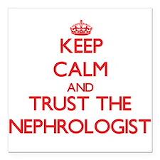 Keep Calm and Trust the Nephrologist Square Car Ma