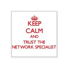 Keep Calm and Trust the Network Specialist Sticker