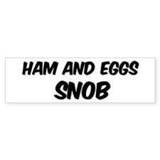 Ham And Eggs Bumper Bumper Sticker