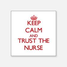 Keep Calm and Trust the Nurse Sticker