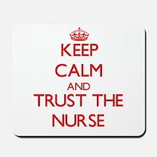 Keep Calm and Trust the Nurse Mousepad