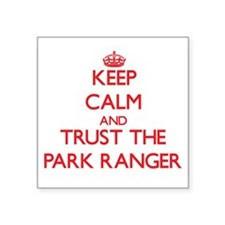 Keep Calm and Trust the Park Ranger Sticker