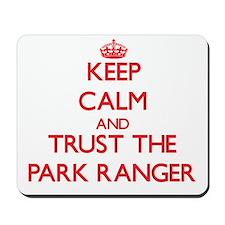 Keep Calm and Trust the Park Ranger Mousepad