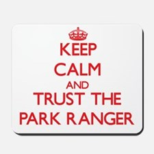 Keep Calm and Trust the Park Ranger Mousepad
