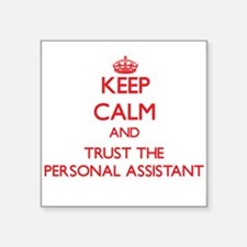 Keep Calm and Trust the Personal Assistant Sticker