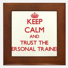 Keep Calm and Trust the Personal Trainer Framed Ti