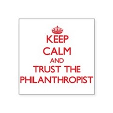 Keep Calm and Trust the Philanthropist Sticker