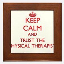 Keep Calm and Trust the Physical Therapist Framed