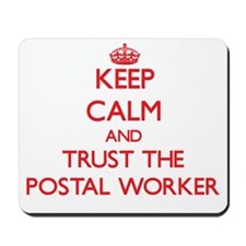 Keep Calm and Trust the Postal Worker Mousepad