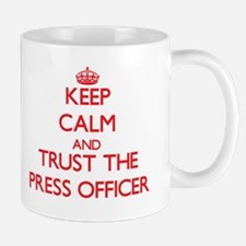 Keep Calm and Trust the Press Officer Mugs