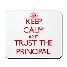 Keep Calm and Trust the Principal Mousepad